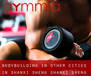 BodyBuilding in Other Cities in Shanxi Sheng (Shanxi Sheng)