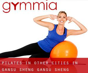 Pilates in Other Cities in Gansu Sheng (Gansu Sheng)